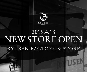 2019 NEW SHOP OPEN RYUSEN FACTORY & STORE
